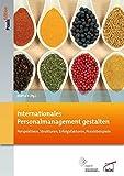 Internationales Personalmanagement gestalten: Perspektiven, Strukturen, Erfolgsfaktoren, Praxisbeispiele (DGFP PraxisEdition)