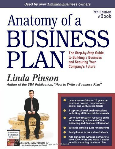 Anatomy of a Business Plan: The Step-by-Step Guide to Building a Business and Securing Your Company's Future (Anatomy of a Business Plan: A ... Smart, Building the Business, & Securin) (Edition 7th) by Pinson, Linda [Paperback(2008??]