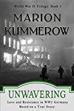 Unwavering: Love and Resistance in WW2 Germany (World War II Trilogy Book 3) (English Edition)