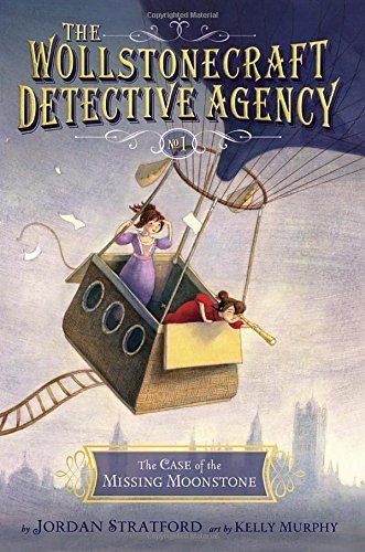 The Case of the Missing Moonstone (The Wollstonecraft Detective Agency, Book 1) by Stratford, Jordan (2015) Hardcover
