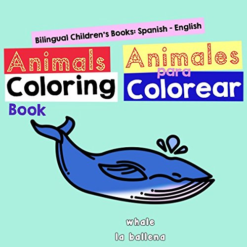 Bilingual Children's Books: Spanish English: Animals Coloring Book - Animales para Colorear