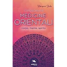 Conoscere le Medicine Orientali: Corpo, mente e spirito