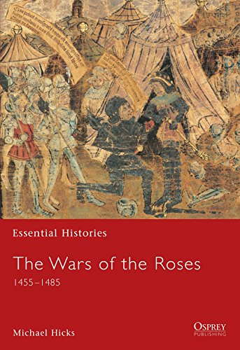 The Wars of the Roses: 1455-1485 (Essential Histories)