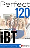Perfect 120 iBT TOEFL Speaking: Guide for Independent Speaking, Paired Choice iBT TOEFL Questions (English Edition)