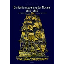 Die Weltumsegelung der Novara 1857-1859: Österreich auf allen Meeren