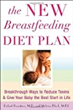 The New Breastfeeding Diet Plan: Breakthrough Ways to Reduce Toxins and Give Your Baby the Best Start in Life annotated Edition by Rountree, Robert, Block, Melissa published by McGraw-Hill Contemporary (2006)