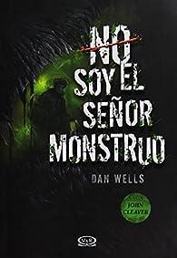 No soy el señor monstruo/Mr. Monster par Dan Wells