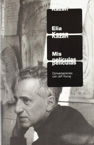 Elia Kazan. Mis Peliculas por Elia Kazan