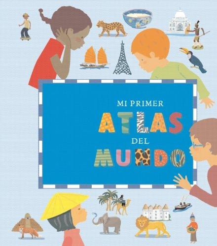 mi-primer-atlas-del-mundo-my-first-atlas-of-the-world