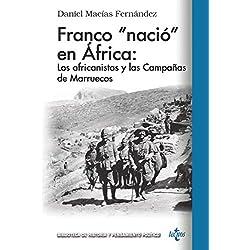 Franco «nació» en África: los africanistas y las Campañas de Marruecos (Biblioteca De Historia Y Pensamiento Político)