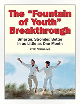 The Fountain of Youth Breakthrough (English Edition) di [Sears, Dr. Al]