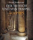 Der Mensch und sein Tempel: Ägypten