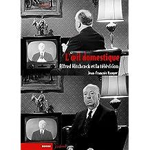 L'oeil domestique : Alfred Hitchcock et la télévision