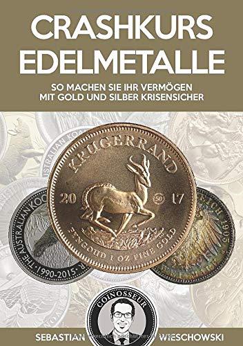 Crashkurs Edelmetalle: So machen Sie Ihr Vermögen mit Gold und Silber krisensicher