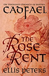 The Rose Rent (Chronicles Of Brother Cadfael Book 13)
