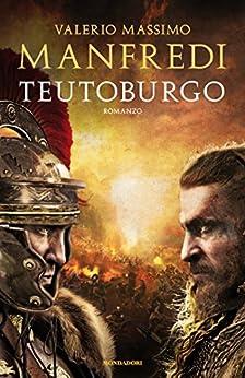 Teutoburgo (Italian Edition) by [Manfredi, Valerio Massimo]