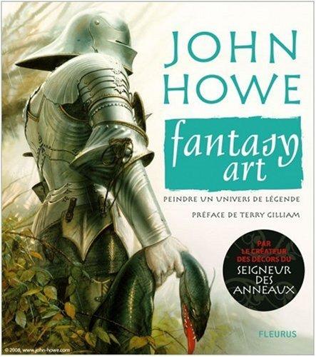 Fantasy art : Peindre un univers de légende par John Howe