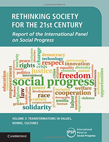 Rethinking Society for the 21st Century: Volume 3, Transformations in Values, Norms, Cultures: Report of the International Panel on Social Progress