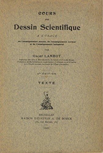 Cours de Dessin scientifique, à l'usage de l'enseignement moyen, de l'enseignement normal et de l'enseignement industriel, texte et atlas