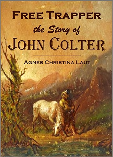 tory of  John Colter  (Illustrated) (1908) (English Edition) ()