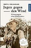 Jagen gegen den Wind: Erinnerungen eines Globetrotters