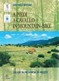 A piedi, a cavallo, in mountain-bike. 750 km in provincia di Arezzo