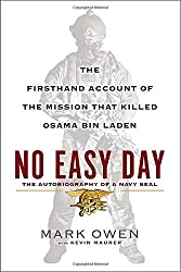 No Easy Day: The Autobiography of a Navy Seal: The Firsthand Account of the Mission That Killed Osama Bin Laden by Mark Owen (2012-09-04)
