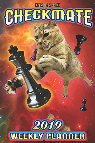Cats In Space 'Checkmate': 2019 Weekly Planner: 6