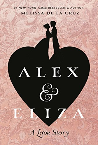 Alex and Eliza by [Cruz, Melissa de la]