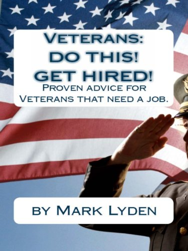 VETERANS: DO THIS! GET HIRED!