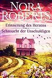 Erinnerung des Herzens - Sehnsucht der Unschuldigen : 2 Romane in einem Band