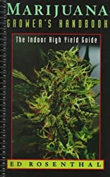 Marijuana Grower's Handbook: The Indoor High Yield Medical Cultivation Guide by Ed Rosenthal (1998-03-12)