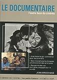 Le documentaire, l'autre face du cinéma - Canopé - CNDP - 01/01/2002