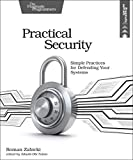 Practical Security: Simple Practices for Defending Your Systems