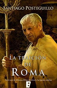 La traición de Roma (Trilogía Africanus 3) de [Posteguillo, Santiago]