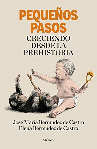 Descargar Libro Pequeños pasos: Creciendo desde la Prehistoria (Drakontos) de Bermúdez de Castro  José Mª