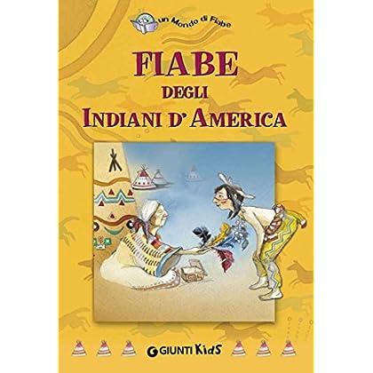 Fiabe Degli Indiani D'america (Un Mondo Di Fiabe)