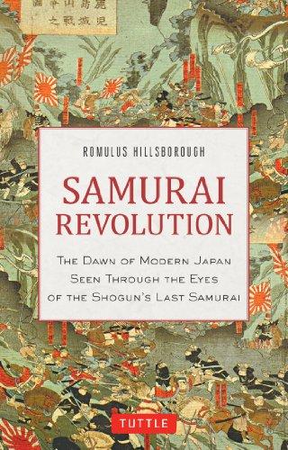 Samurai Revolution: The Dawn of Modern Japan Seen Through the Eyes of the Shogun's Last Samurai (English Edition)