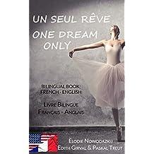 Un Seul Rêve / One Dream Only: Livre bilingue / Bilingual book (French Edition)
