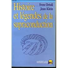 Histoire et légendes de la supraconduction