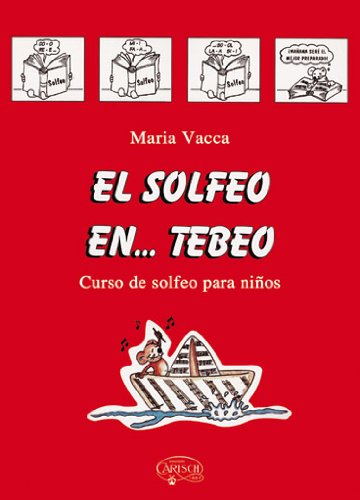 VACCA M. - El Solfeo en Tebeo 1º (Lenguaje Musical para Niños) (Grado Elemental)