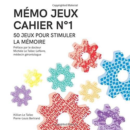 MÉMO JEUX - Cahier N°1: 50 jeux pour stimuler la mémoire par M. Pierre-Louis Bertrand