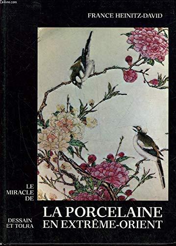 Le Miracle De La Porcelaine an Extreme-Orient
