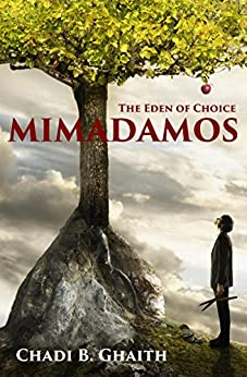Mimadamos: The Eden of Choice (English Edition) di [Ghaith, Chadi B.]