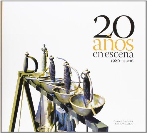 20 años en escena. 1986-2006. Compañía Nacional de Teatro Clásico