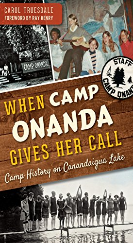 When Camp Onanda Gives Her Call: Camp History on Canandaigua Lake PDF Descargar
