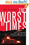 The Worst of Times: How Life on Earth...