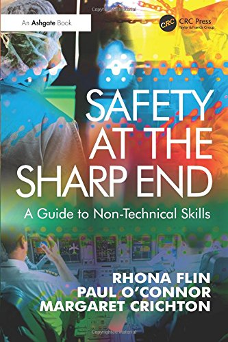 Safety at the Sharp End: A Guide to Non-Technical Skills: 0