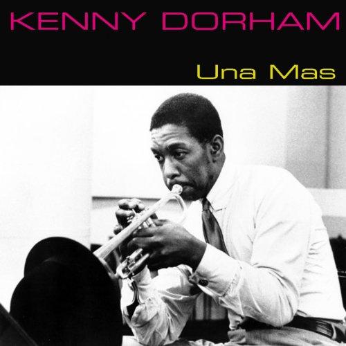 Kenny Dorham Una Mas One More Time