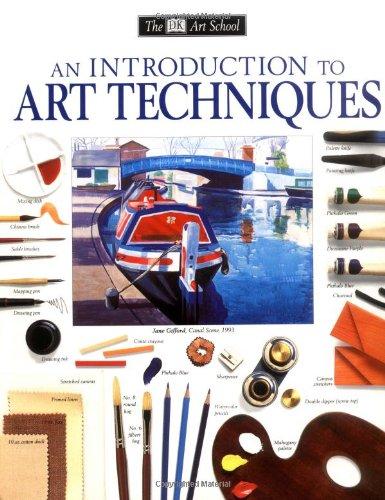 An Introduction to Art Techniques (Dk Art School)